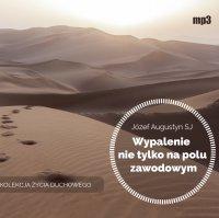 Wypalenie nie tylko na polu zawodowym - Józef Augustyn SJ - audiobook