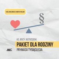 Pakiet dla rodziny Prymasa Tysiąclecia - ks. Jerzy Jastrzębski - audiobook