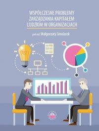 Współczesne problemy zarządzania kapitałem ludzkim w organizacjach - Opracowanie zbiorowe - ebook