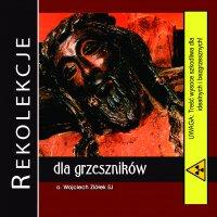 Rekolekcje dla grzeszników - Wojciech Ziółek SJ - audiobook