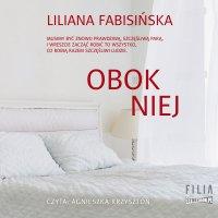 Obok niej - Liliana Fabisińska - audiobook