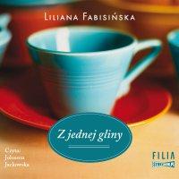 Z jednej gliny - Liliana Fabisińska - audiobook