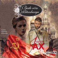 Białe róże z Petersburga - Joanna Jax - audiobook