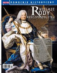 Pomocnik Historyczny. Wielkie rody Rzeczpospolitej 1/2020 - Opracowanie zbiorowe - eprasa
