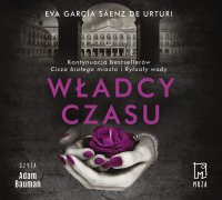 Władcy czasu - Eva Garcia Saenz de Urturi - audiobook