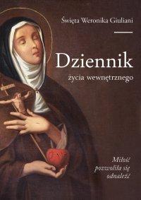 Dziennik życia wewnętrznego - Św. Weronika Giuliani - ebook