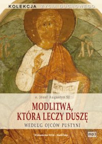 Modlitwa, która leczy duszę - Józef Augustyn SJ - audiobook