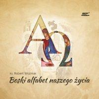 Boski alfabet naszego życia - ks. Robert Woźniak - audiobook