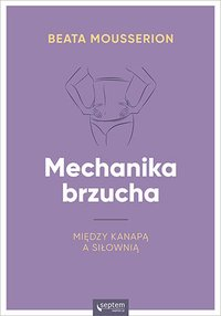 Mechanika brzucha - Beata Mousserion - ebook