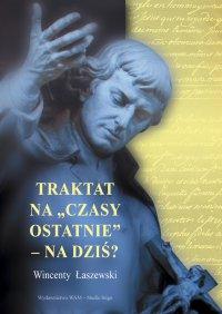 """Traktat na """"czasy ostatnie"""" - na dziś? - Wincenty Łaszewski - audiobook"""