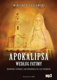 Apokalipsa według Fatimy - Wincenty Łaszewski - audiobook
