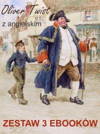 Oliver Twist z angielskim. Zestaw 3 ebooków - Charles  Dickens - ebook