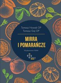 Mirra i pomarańcze - Tomasz Nowak OP - audiobook