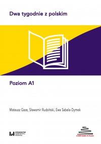 Dwa tygodnie z polskim. Poziom A1 - Ewa Sabela-Dymek - ebook
