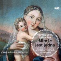 Miłość jest jedna - Józef Augustyn SJ - audiobook