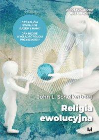 Religia ewolucyjna - John L. Schellenberg - ebook
