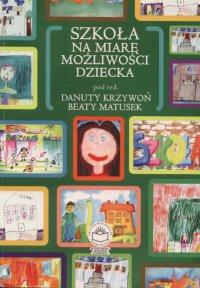 Szkoła na miarę możliwości dziecka - Opracowanie zbiorowe - ebook
