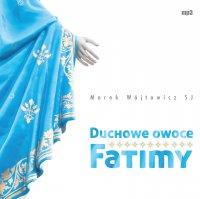 Duchowe owoce Fatimy - Marek Wójtowicz SJ - audiobook
