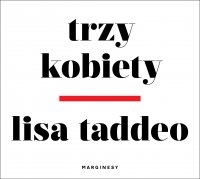 Trzy kobiety - Lisa Taddeo - audiobook