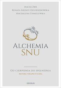 Alchemia snu. Od cierpienia do spełnienia. Metoda terapeutyczna - Maciej Żbik - ebook