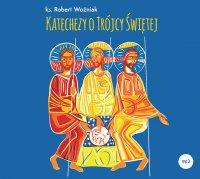 Katechezy o Trójcy Świętej - ks. Robert Woźniak - audiobook