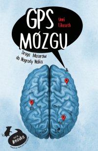 GPS mózgu. Droga Moserów do Nagrody Nobla - Unni Eikeseth - ebook