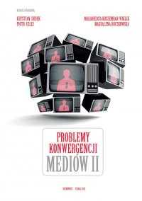 Problemy konwergencji mediów II - Opracowanie zbiorowe - ebook