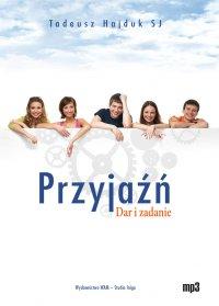 Przyjaźń. Dar i zadanie - Tadeusz Hajduk SJ - audiobook