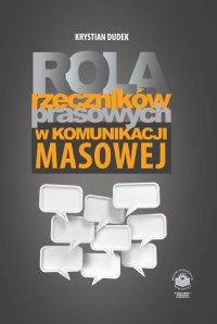 Rola rzeczników prasowych w komunikacji masowej - Krystian Dudek - ebook