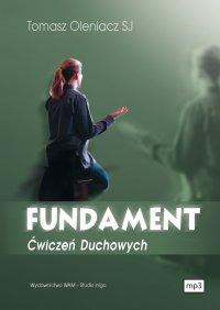 Fundament Ćwiczeń Duchowych - Tomasz Oleniacz SJ - audiobook