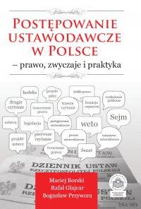 Postępowanie ustawodawcze w Polsce - prawo, zwyczaje i praktyka - Maciej Borski - ebook