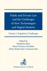 Public and Private Law and the Challenges of New Technologies and Digital Markets. Volume I. Regulatory Challenges - Elisabetta Bani - ebook