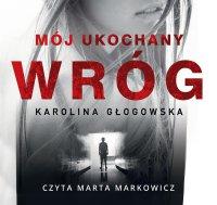 Mój ukochany wróg - Karolina Głogowska - audiobook
