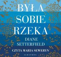 Była sobie rzeka - Diane Setterfield - audiobook