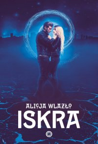 Iskra - Alicja Wlazło - ebook