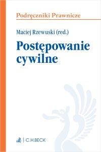 Postępowanie cywilne. Wydanie 1 - Maciej Rzewuski - ebook