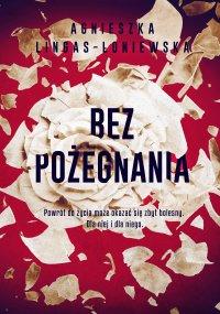 Bez pożegnania - Agnieszka Lingas-Łoniewska - ebook
