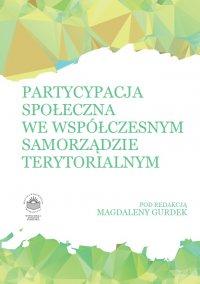 Partycypacja społeczna we współczesnym samorządzie terytorialnym - Opracowanie zbiorowe - ebook