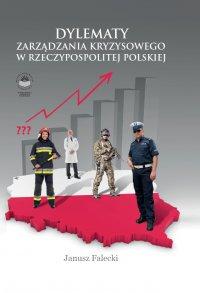 Dylematy zarządzania kryzysowego w Rzeczypospolitej Polskiej - Janusz Falecki - ebook