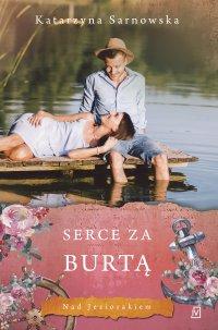 Serce za burtą - Katarzyna Sarnowska - ebook