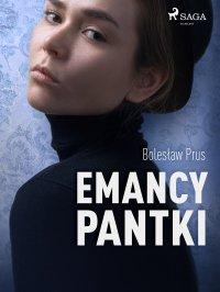 Emancypantki - Bolesław Prus - ebook