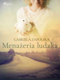 Menażeria ludzka - Gabriela Zapolska - ebook