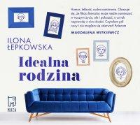 Idealna rodzina - Ilona Łepkowska - audiobook