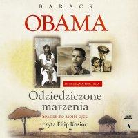 Odziedziczone marzenia. Spadek po moim ojcu - Barack Obama - audiobook