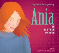 Ania ze Złotego Brzegu - Lucy Maud Montgomery - audiobook