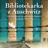 Bibliotekarka z Auschwitz - Antonio G. Iturbe - audiobook
