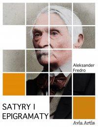 Satyry i epigramaty - Aleksander Fredro - ebook