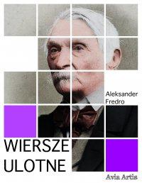 Wiersze ulotne - Aleksander Fredro - ebook