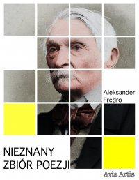 Nieznany zbiór poezji - Aleksander Fredro - ebook