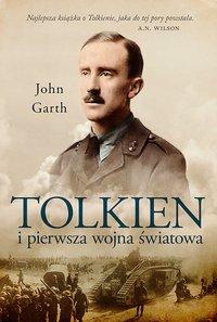 Tolkien i pierwsza wojna światowa. U progu Śródziemia - John Garth - ebook